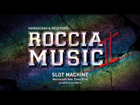 Marracash feat Emis Killa - Slot Machine (Roccia Music 2)