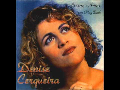 Denise Cerqueira- Eterno Amor