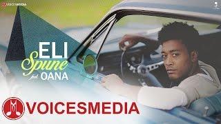 Eli feat. Oana - Spune (VideoClip Original)