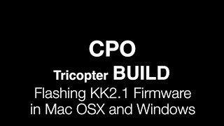 How To Flash KK2.1 Firmware In Mac OSX And Windows Using