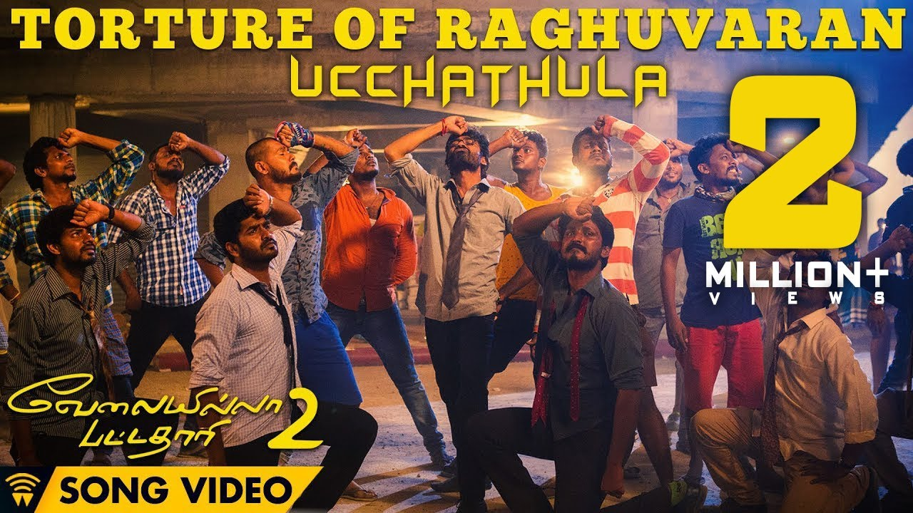 Torture Of Raghuvaran - Ucchathula (Song Video) | Velai Illa Pattadhaari 2 | Dhanush, Kajol