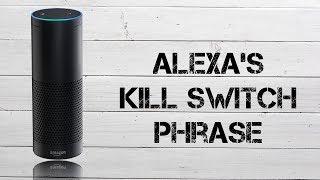 "Alexa's ""Kill Switch"" Phrase - Amazon Echo Tip & Trick"