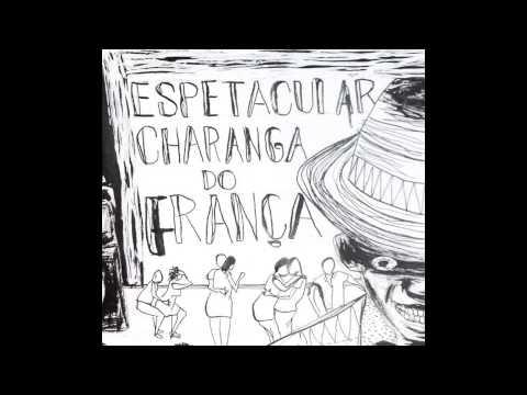 A Espetacular Charanga do França - single (2013) - full album