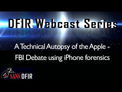 A Technical Autopsy of the Apple - FBI Debate using iPhone forensics | SANS DFIR Webcast