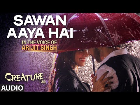 Sawan Aaya Hai Full Audio Song | Arijit Singh | Creature 3D