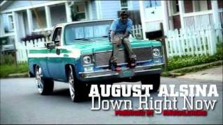 August Alsina  Down Right Now Prod By KnuckleHead