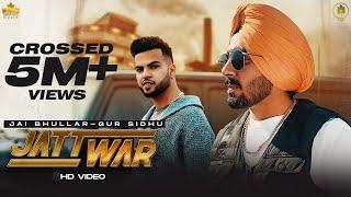 Jatt War Jai Bhullar Ft Gur Sidhu Video HD Download New Video HD