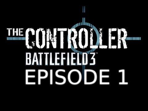 "The Controller: Battlefield 3 - Эпизод 1 ""Boot Camp"""