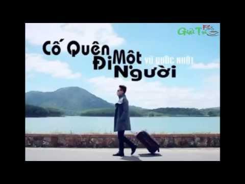 Việt Mix - Cố Quên Đi Một Người - Vũ Quốc Nhật