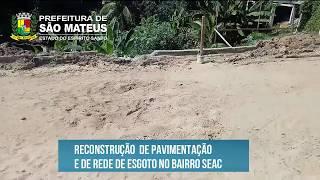 PREFEITURA DE SÃO MATEUS REALIZA RECONSTRUÇÃO DE PAVIMENTAÇÃO E DE REDE DE ESGOTO NO BAIRRO SEAC