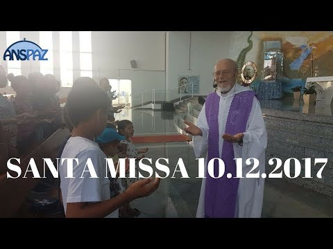 Santa Missa | 2° Domingo do Advento | 10.12.2017 | Padre José Sometti | ANSPAZ