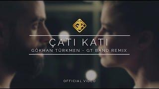 Gökhan Türkmen - Çatı Katı (GT BAND Remix)