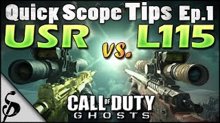 Call Of Duty Ghosts Quick Scope Tips Ep1 USR Vs L115
