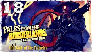 Tales From The Borderlands. #18: ФИНАЛ.