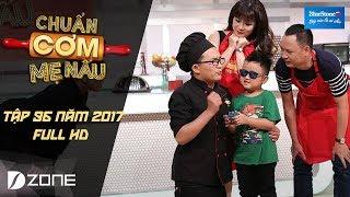 Chuẩn Cơm Mẹ Nấu l Tập 96 Full HD l Tâm Vinh - Nguyễn Hải Phong (14/05/2017)