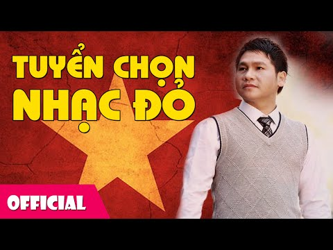 Nhạc Đỏ Tuyệt Chọn - Nhạc Cách Mạng Việt Nam | Trọng Tấn