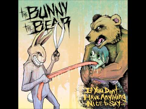 The Bunny The Bear - It's A Long Way From The Esophagus To The Ovaries