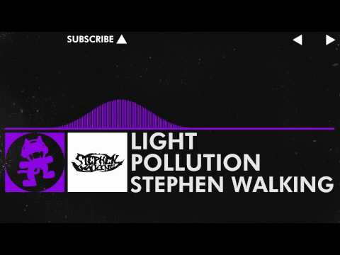 [Dubstep] - Light Pollution - Stephen Walking [Monstercat Release]