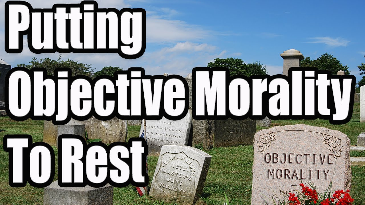 is morality objective I've been reading threads lately on whether or not there is or can be an objective basis for morality [here and here if you'd like to see them for.
