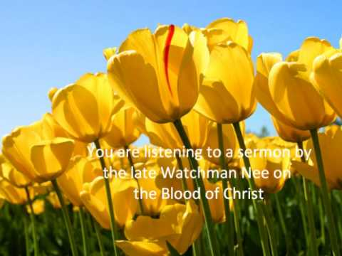 Watchman Nee The Blood of Christ Part 3of 3