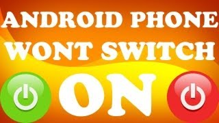 Android Friday: How To Switch Your Phone On If It Won't