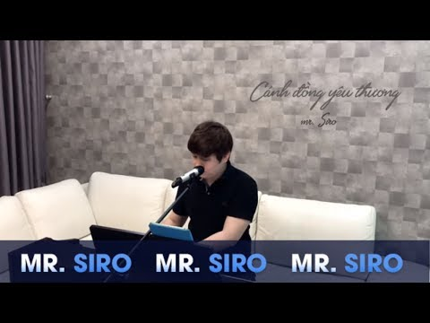 MR SIRO - Cánh Đồng Yêu Thương (Piano Version)