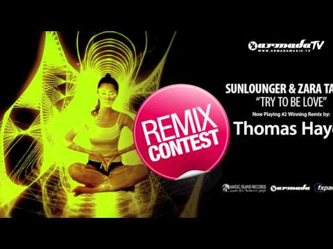 Sunlounger feat. Zara Taylor - ''Try To Be Love'' Remix Contest Winners