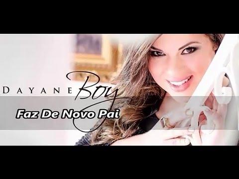 Dayane Boy   Faz De Novo Pai