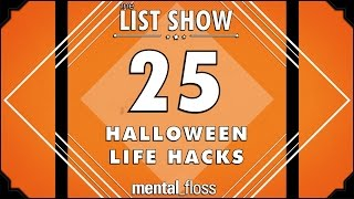 25 Halloween Life Hacks  - mental_floss List Show Ep. 443