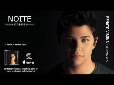 Renato Vianna - NOITE (Nova música) Som Livre