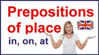 Prepositions of place, When to use the words in, on, at