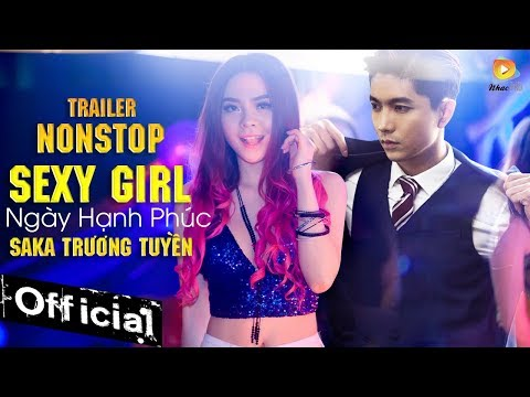 Trailer Nonstop Sexy Girl Ngày Hạnh Phúc - Saka Trương Tuyền