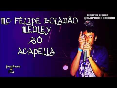 MC FELIPE BOLADÃO-MEDLEY SÓ ACAPELLA ' PROCEDIMENTO DO FUNK'