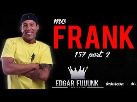 Mc Frank - 157 Part. 2 ♪ ' ( Lançamento 2013 )