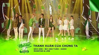 Thanh Xuân Của Chúng Ta - Bảo Anh, Bùi Anh Tuấn, Karik, Monstar, Lime | Gala Nhạc Việt 10 (Official)
