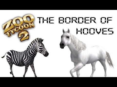 Zoo Tycoon 2 - The Border of Hooves