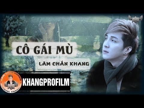Cô Gái Mù | Lâm Chấn Khang [ Lyric Video ]