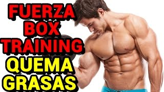 "Rutina Quema-grasas ""Fuerza Box-Training"" 