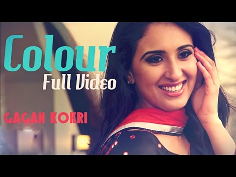 COLOUR - Gagan Kokri | Official Video | Latest Punjabi Song 2014 Music Videos