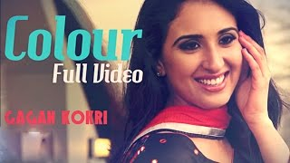 COLOUR Gagan Kokri Official Video Latest Punjabi