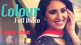 Colour - Gagan Kokri | Official Video