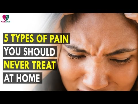 5 Types of pain you should never treat at home || Health Sutra - Best Health Tips