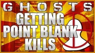 """CoD: Ghosts """"HOW TO GET POINT BLANK KILLS FAST & EASY"""