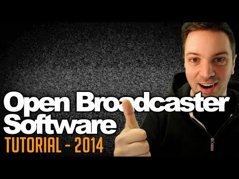 Open Broadcaster Software Tutorial Deutsch OBS 2014