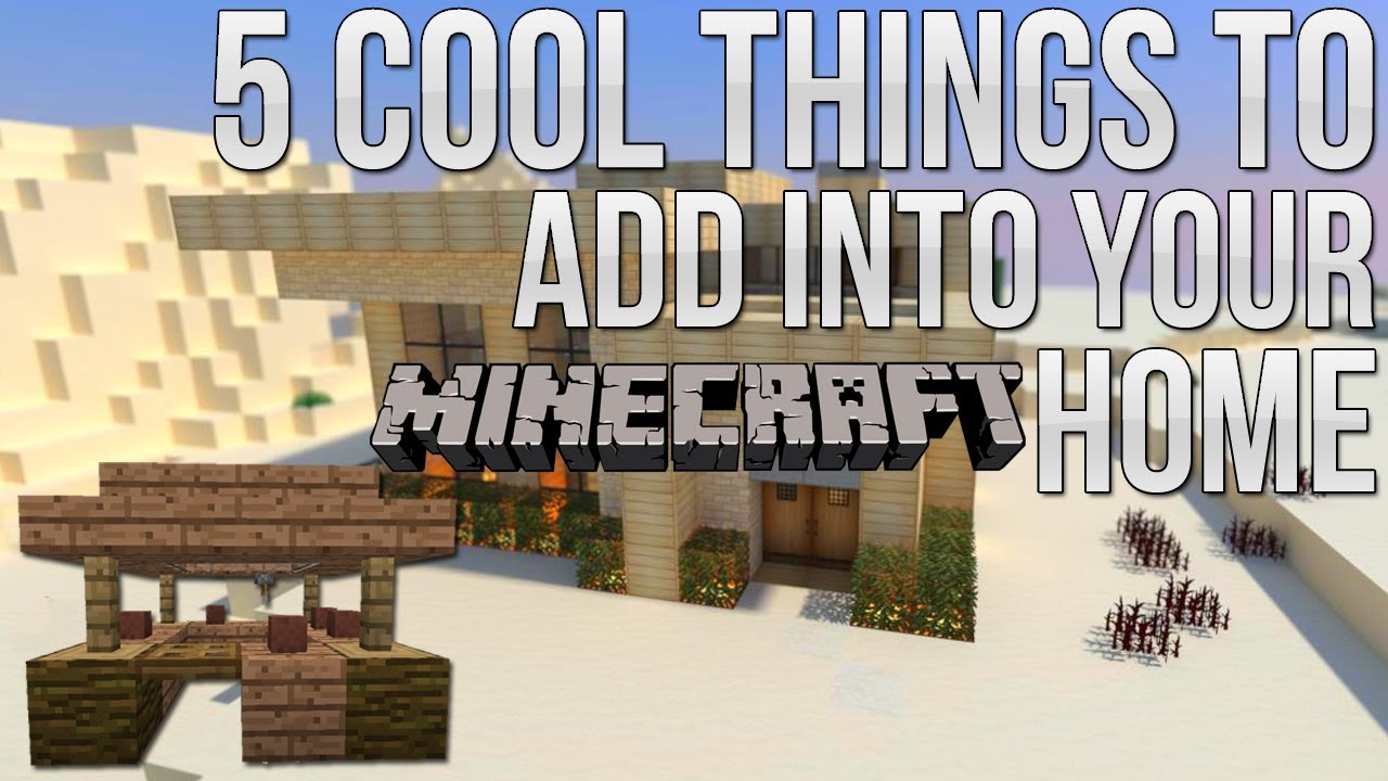 Minecraft: 5 Cool Things to Add to Your House/Base (EP.3 ...