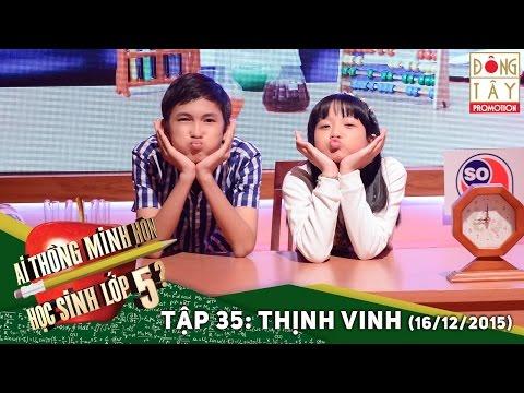 AI THÔNG MINH HƠN HỌC SINH LỚP 5 | TẬP 35 - THỊNH VINH (16/12/2015)
