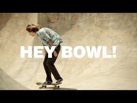 HEY BOWL!