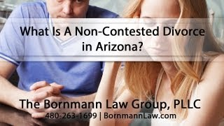 [What Is A Non-Contested Divorce in Arizona?] Video