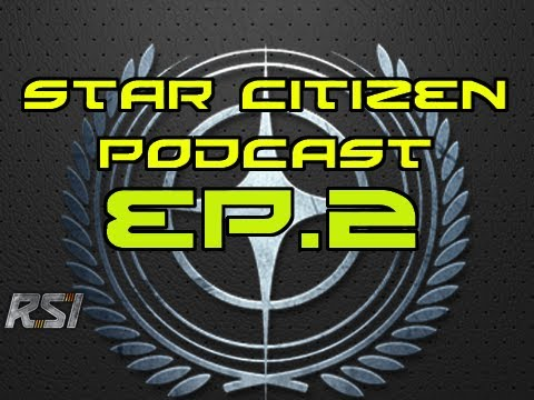 Star Citizen Podcast Ep. 2