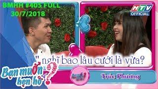 HTV BẠN MUỐN HẸN HÒ | Chàng trai chưa một lần yêu ai | BMHH #405 FULL | 30/7/2018